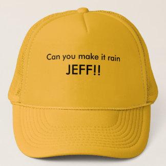 Casquette Pouvez vous le faire pleuvoir, JEFF ! !