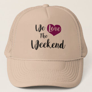 Casquette « We love the Weekend ""