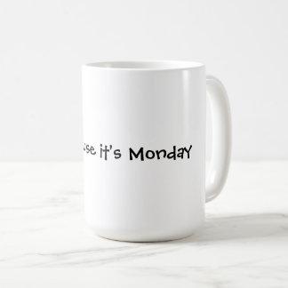 Cause de sourire c'est lundi mug
