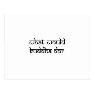 Ce qui Bouddha ferait Cartes Postales
