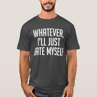 Celui qui, je se date juste T-shirt Tumblr