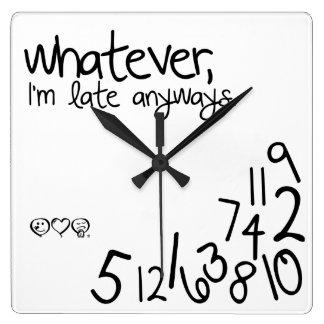 celui qui, je sois tardifs de toute façon horloge carrée