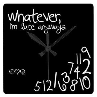 celui qui, je sois tardifs de toute façon horloges