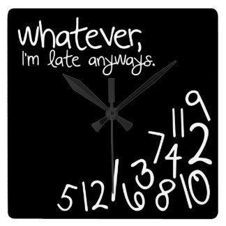 celui qui, je sois tardifs de toute façon - noir horloge carrée