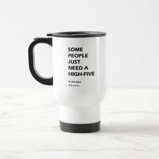 Certains ont besoin juste de hauts cinq mug de voyage en acier inoxydable