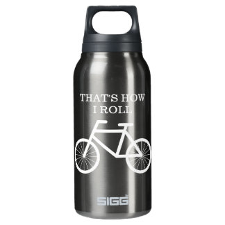 C'est comment je roule la bouteille thermo drôle