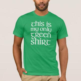 C'est mon seulement T-shirt vert de chemise