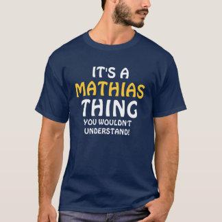 C'est une chose de Mathias que vous ne T-shirt
