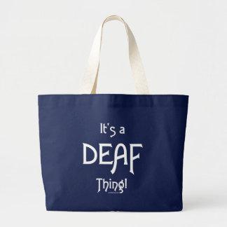 C'est une chose sourde ! grand sac
