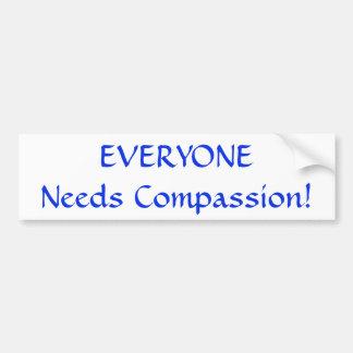 CHACUN a besoin de compassion ! Autocollant