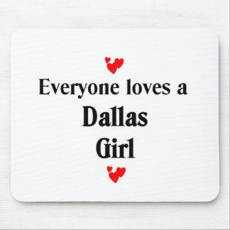 Chacun aime une fille de Dallas Tapis De Souris
