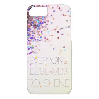 """Chacun mérite de briller"" le cas de l'iPhone 7 de Coque iPhone 7"