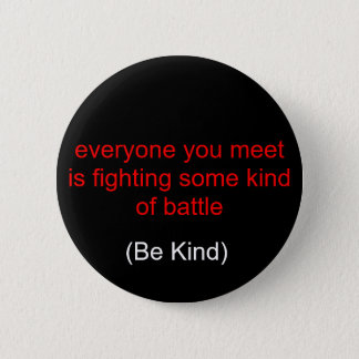 chacun que vous rencontrez combat un certain genre badge rond 5 cm