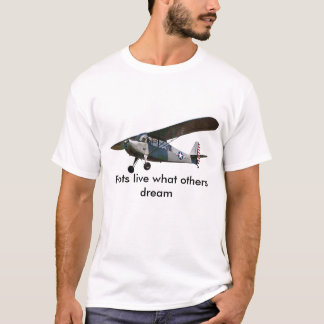 Champ, Loodsen leeft wat anderen dromen T Shirt