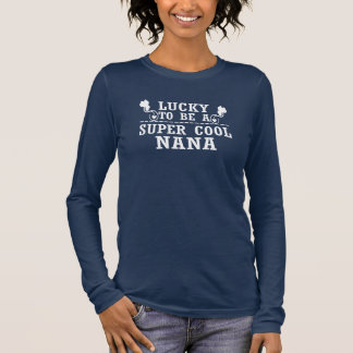Chanceux pour être NANA FRAÎCHE SUPERBE T-shirt À Manches Longues