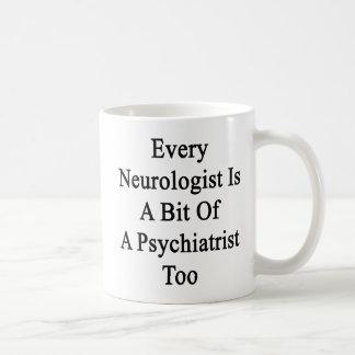 Chaque neurologue est un peu d'un psychiatre Too.p Mug