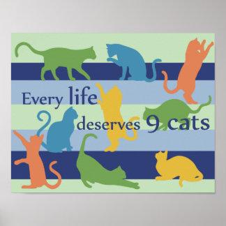 Chaque vie mérite l'humour drôle de chat de 9