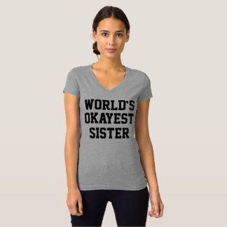 Chemise drôle de soeur d'Okayest du monde T-shirt