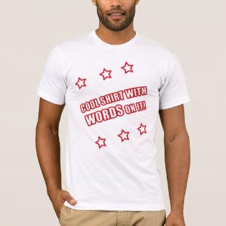 Chemise fraîche avec des MOTS là-dessus ! T-shirt