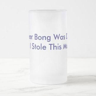 Chope Givrée Ma bière Bong était sale… Ainsi j'ai volé cette