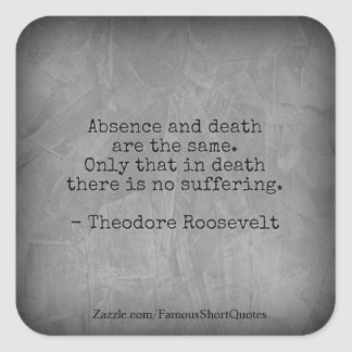 Citation de Teddy Roosevelt - absence et mort Sticker Carré