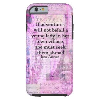 Citation mignonne de voyage de Jane Austen avec Coque iPhone 6 Tough