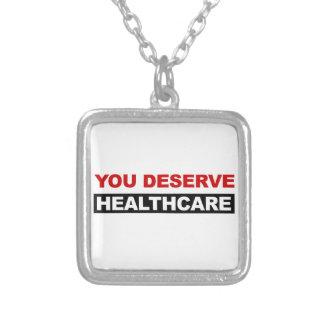 Collier Vous méritez des soins de santé
