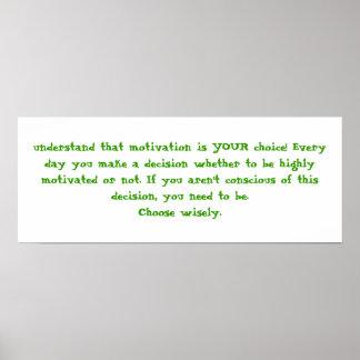 comprenez que la motivation est VOTRE choix ! Jama
