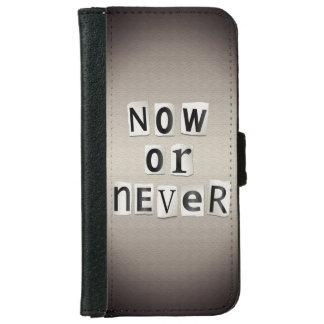 Coque Avec Portefeuille Pour iPhone 6 Maintenant ou jamais