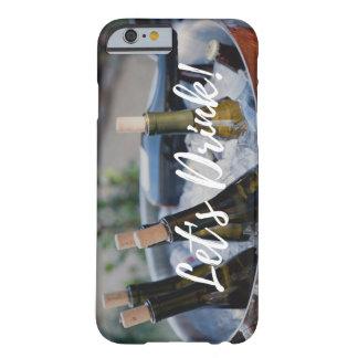 Coque Barely There iPhone 6 Buvons la caisse de téléphone