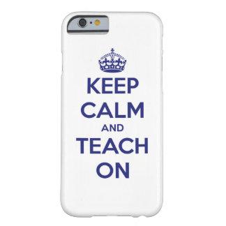 Coque Barely There iPhone 6 Gardez le calme et l'enseignez sur le bleu sur le