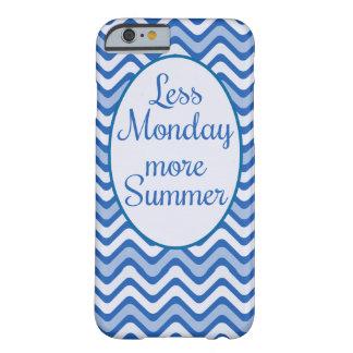 """Coque Barely There iPhone 6 """"Moins de lundi, citation drôle de plus d'été"""""""