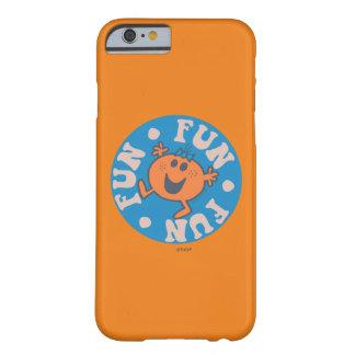 Coque Barely There iPhone 6 Petite Mlle Fun Fun Fun