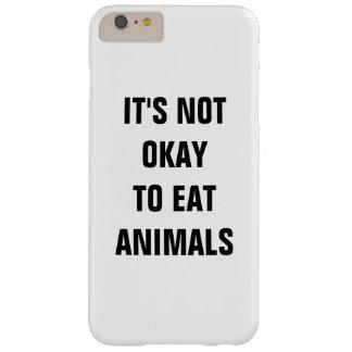 Coque Barely There iPhone 6 Plus IL n'est pas CORRECT DE MANGER DES ANIMAUX
