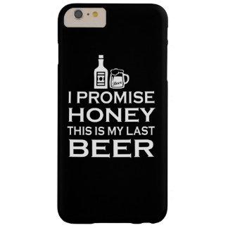 Coque Barely There iPhone 6 Plus Je promets, ceci est ma dernière bière