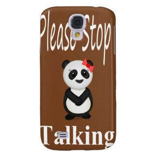 Coque Galaxy S4 Cessez de parler le panda