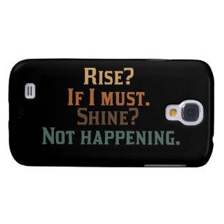 Coque Galaxy S4 Hausse ? Si je dois. Éclat ? Ne se produisant pas