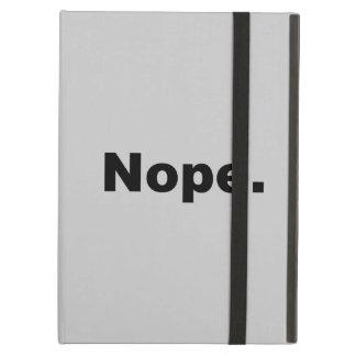 Coque iPad Air Nope.