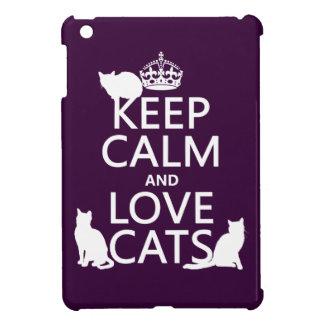 Coque iPad Mini Gardez le calme et aimez les chats (dans toute