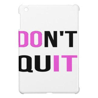Coque iPad Mini NE STOPPEZ PAS - IL citent la citation de