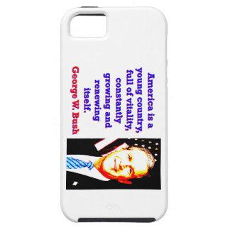 Coque iPhone 5 Case-Mate L'Amérique est un jeune pays - G W Bush