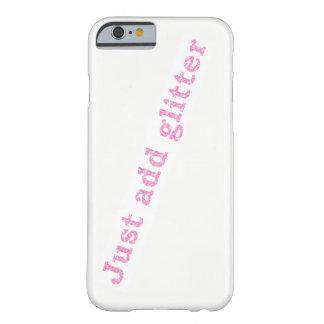 Coque iPhone 6 Barely There Ajoutez juste le cas de scintillement