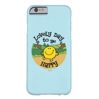 Coque iPhone 6 Barely There Beau jour à être M. Happy