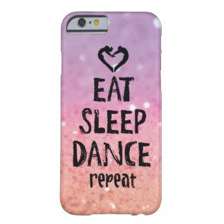 Coque iPhone 6 Barely There Scintillant mangez, dormez, dansez le cas