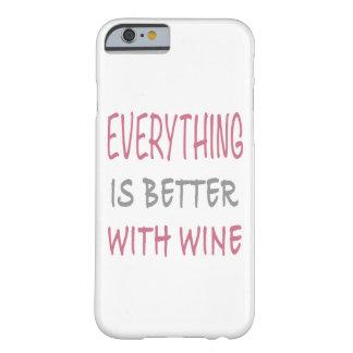 Coque iPhone 6 Barely There Tout est meilleur avec du vin