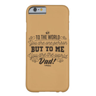 Coque iPhone 6 Barely There Vous êtes le monde, papa ! Phonecase