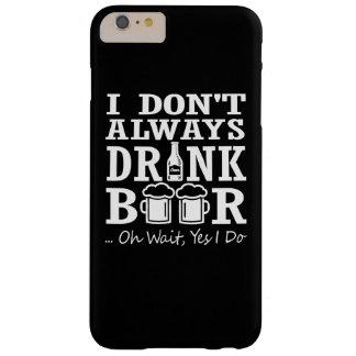Coque iPhone 6 Plus Barely There Je ne bois pas toujours de la bière