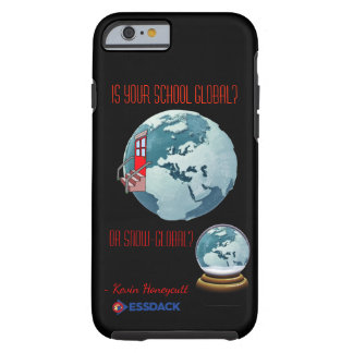 Coque iPhone 6 Tough Votre école est-elle globale ? Ou neige-global ?