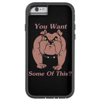 Coque iPhone 6 Tough Xtreme Bouledogue, vous voulez une partie de ceci ?
