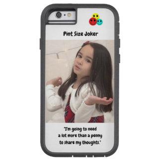 Coque iPhone 6 Tough Xtreme Joker de taille de pinte : Penny pour vos pensées